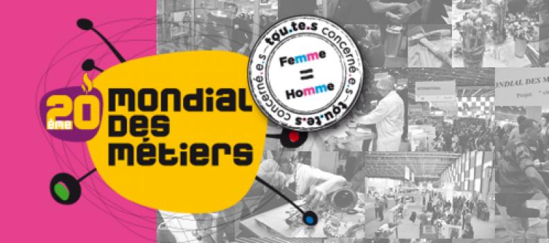20ème Mondial des métiers à Lyon : Le Brief !